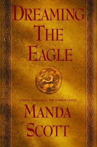 Dreaming the Eagle (Boudica, #1)