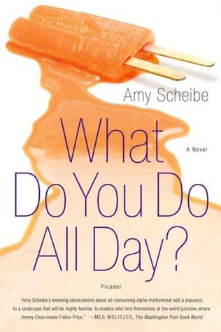 What Do You Do All Day? by Amy Scheibe
