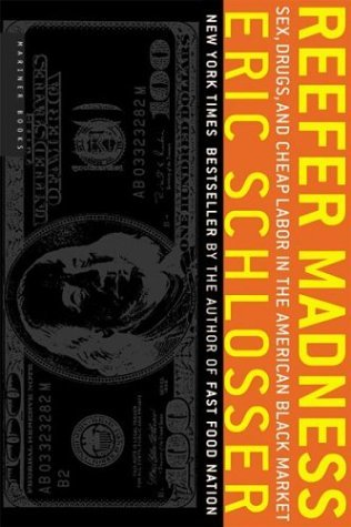 Reefer Madness by Eric Schlosser