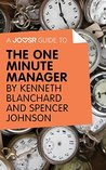 A Joosr Guide to... The One Minute Manager by Kenneth Blanchard & Spencer Johnson