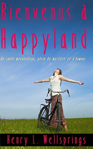 Bienvenus à Happyland
