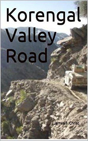 Korengal Valley Road (Afghanistan War Series Book 12)