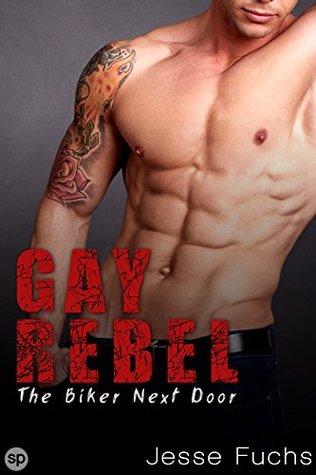 The Biker Next Door Part 1 (Gay Rebel #1)