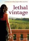 Lethal Vintage (A Sunny McCoskey Napa Valley Mystery, #4)