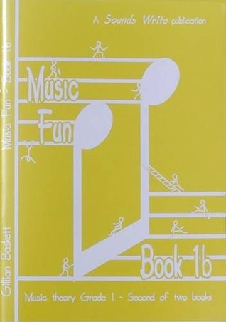 Music Fun Book 1b: Second of Two Child Friendly Theory Books at ABRSM Grade 1 Level: Bk. 1B