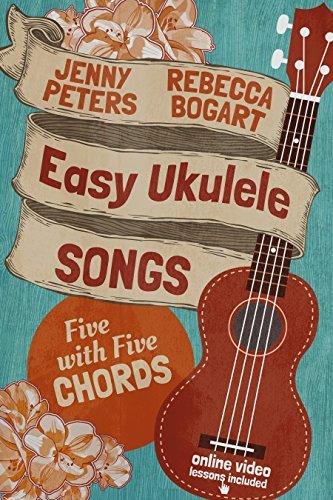 Easy Ukulele Songs: 5 with 5 Chords: Ukulele Songbook