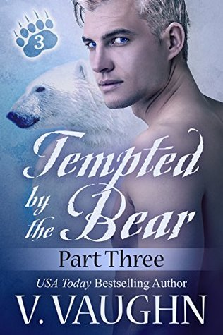 Tempted by the Bear: Part 3
