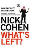 What's Left? by Nick Cohen