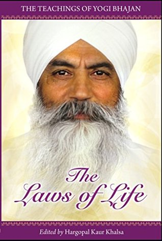 The Laws of Life: The Teachings of Yogi Bhajan