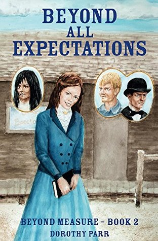 Beyond All Expectations (Beyond Measure, Book 2)