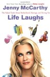 Life Laughs: The Naked Truth About Motherhood, Marriage, and Moving On