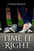Time It Right by Siera Maley