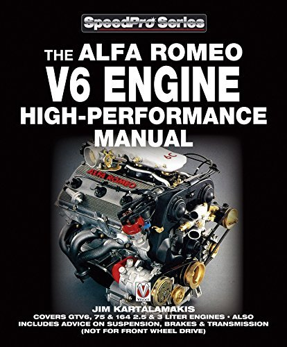 Alfa Romeo V6 Engine High-performance Manual: Covers GTV6, 75 & 164 2.5 & 3 Liter Engines - Also Includes advice on Suspension, Brakes & Transmission (not for front wheel drive) (SpeedPro series)