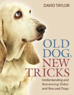 Old Dog, New Tricks by David    Taylor