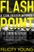 Flashpoint (Cam Fraser, #1) by Felicity Young