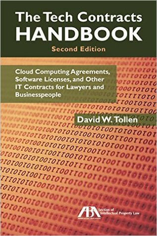 The tech contracts handbook: cloud computing agreements, software licenses, and other it contracts for lawyers and businesspeople by David W. Tollen