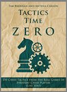 Tactics Time Zero: 250 Chess Tactics from the Real Games of Everyday Chess Players (Like You!) (Tactics Time Chess Tactics Books Book 3)