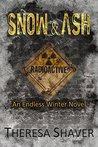 Snow & Ash by Theresa Shaver