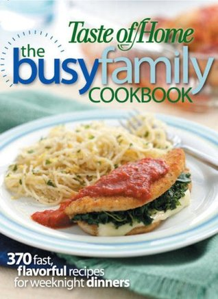 Taste of Home: The Busy Family Cookbook
