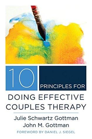 10 Principles for Doing Effective Couples Therapy PDF MOBI por Julie Schwartz Gottman