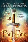 Foul Is Fair (Fair Folk Chronicles, #1)