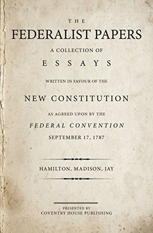 the federalist papers a collection of essays written in favour of 26722309