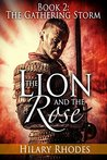 The Gathering Storm (The Lion And The Rose #2)