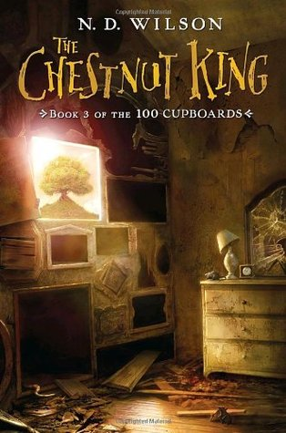 The Chestnut King (100 Cupboards, #3)