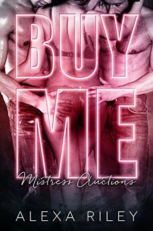 Buy Me (Mistress Auctions, #1)