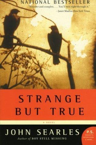 Strange but True by John Searles