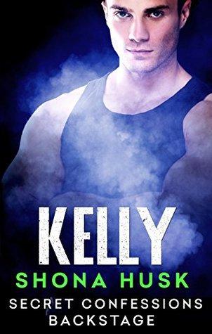 Kelly (Secret Confessions: Backstage #5)