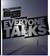 Everyone Talks