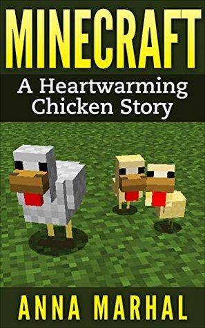 Minecraft: A Heart Warming Chicken Story (minecraft, minecraft free books, minecraft books, minecraft handbook, minecraft app, minecraft comics, minecraft mobs)