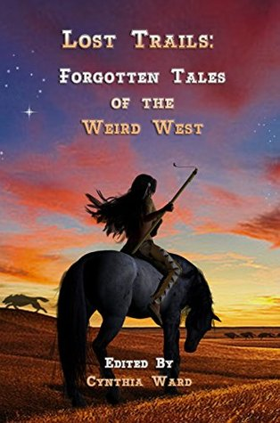 Lost Trails: Forgotten Tales of the Weird West