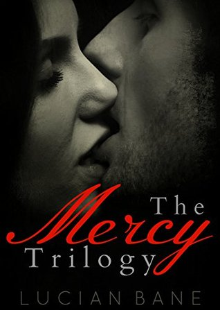The Mercy Trilogy (Mercy, #1-3) by Lucian Bane