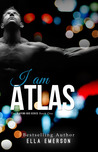 I Am Atlas (Playing God, #1)