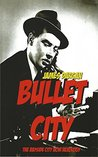 Bullet City: The Bayside City Noir Hexology