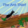 The Ant Thief (Bed Time Tales, #2)
