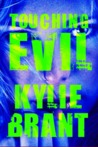 Touching Evil (Circle of Evil, #2)