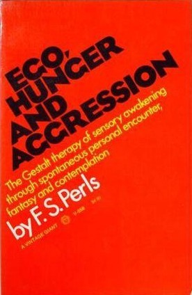 Ego, Hunger and Aggression by Frederick Salomon Perls