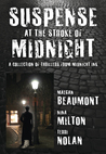 Suspense at the Stroke of Midnight: A Collection of Thrillers from Midnight Ink