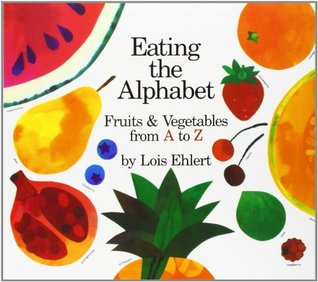Eating the Alphabet: FruitsVegetables from A to ZLap-Sized Board Book