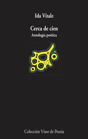 Cerca de cien: Antología poética