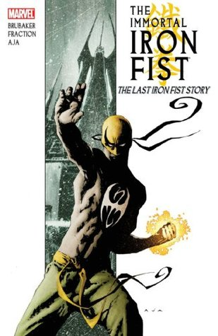 The Immortal Iron Fist, Volume 1 by Ed Brubaker