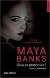 Sous ta protection by Maya Banks