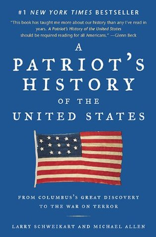 A Patriot's History of the United States by Larry Schweikart