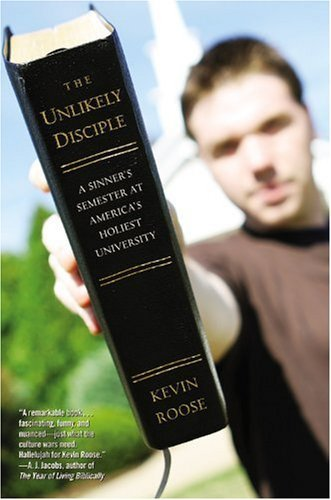 The Unlikely Disciple: A Sinner's Semester at America's Holiest University