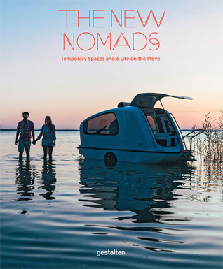 the-new-nomads-temporary-spaces-and-a-life-on-the-move