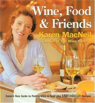 wine-food-friends-karen-s-wine-and-food-pairing-guide-plus-over-100-cooking-light-recipes