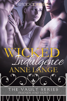 Wicked Indulgence (The Vault Series: Friends and More Book 3)